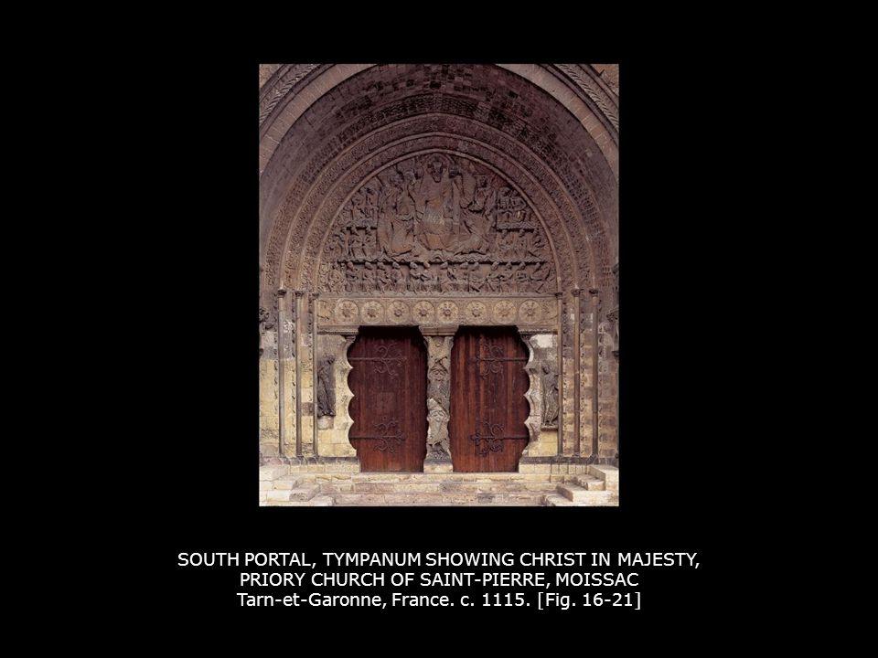 SOUTH PORTAL, TYMPANUM SHOWING CHRIST IN MAJESTY, PRIORY CHURCH OF SAINT-PIERRE, MOISSAC Tarn-et-Garonne, France. c. 1115. [Fig. 16-21]